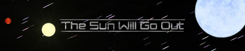 Go to 'The Sun Will Go Out' web page